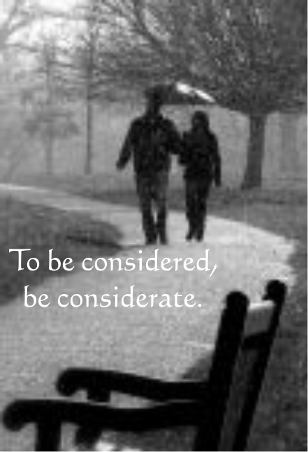 To Be Considered, Be Considerate