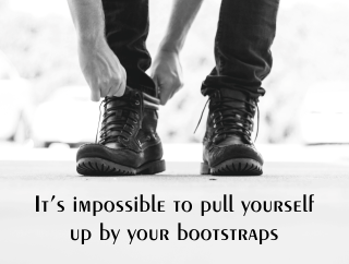 picture of boots: It's impossible to pull yourself up by your bootstraps