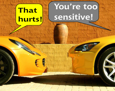 "one car saying to another ""That hurts!""--the other responds ""You're too sensitive!"""