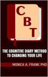 Now on Kindle! Dr. Frank's articles on cognitive behavioral therapy: The Cognitive Diary Method to Changing Your Life. Tap to purchase on Amazon for $2.99