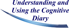 Understanding and Using the Cognitive Diary