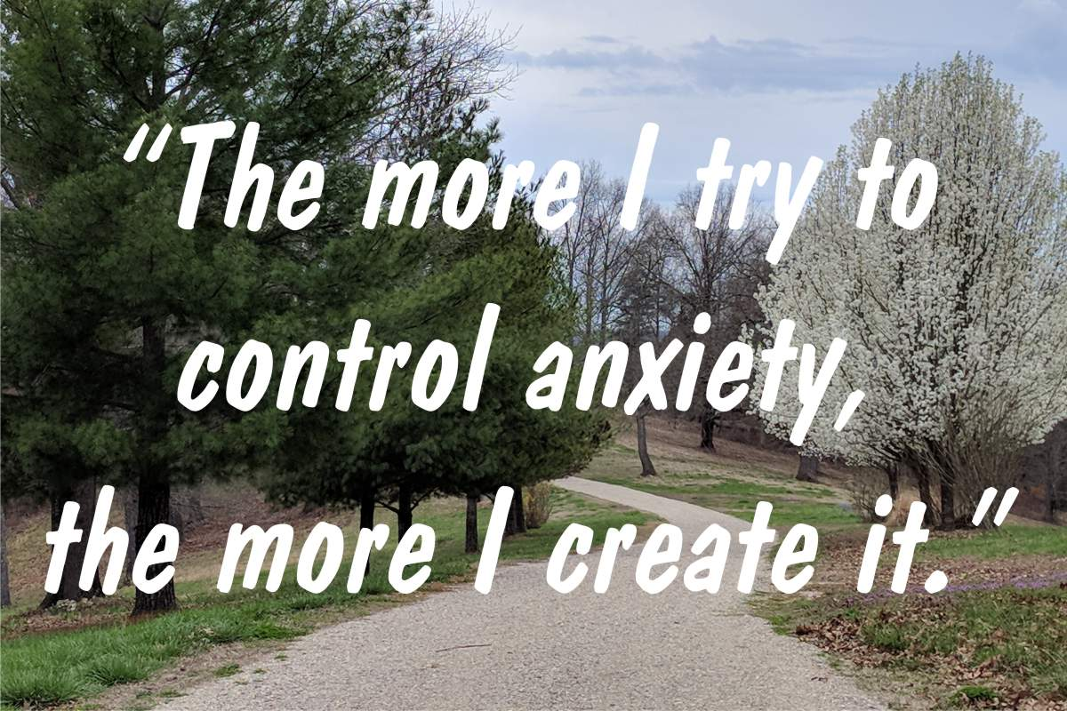 "Coping statement #12: ""The more I try to control anxiety, the more I create it."""