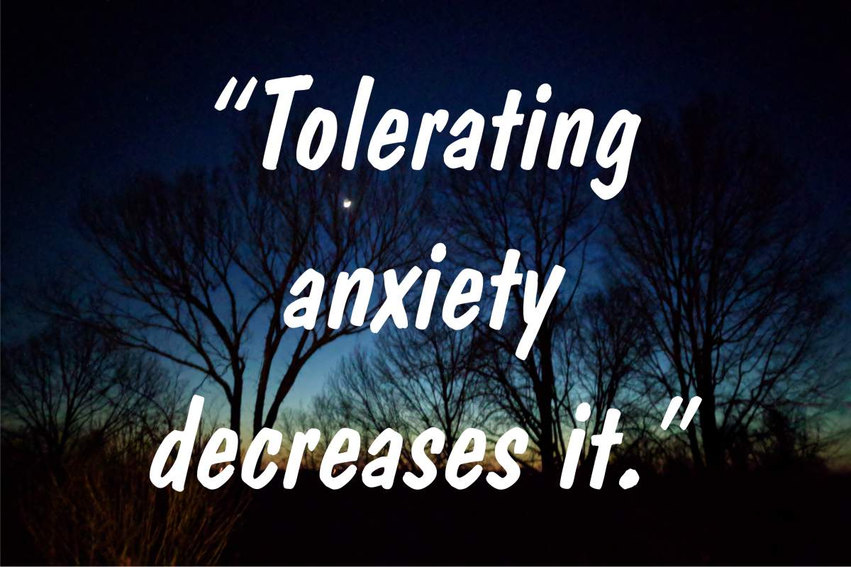 "Coping statement #13: ""Tolerating anxiety decreases it."""