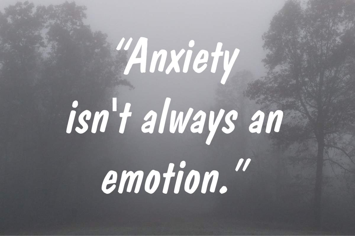 "Coping statement #3: ""Anxiety isn't always an emotion."""