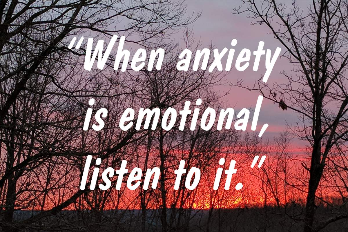 "Coping statement #4: ""When anxiety is emotional, listen to it."""