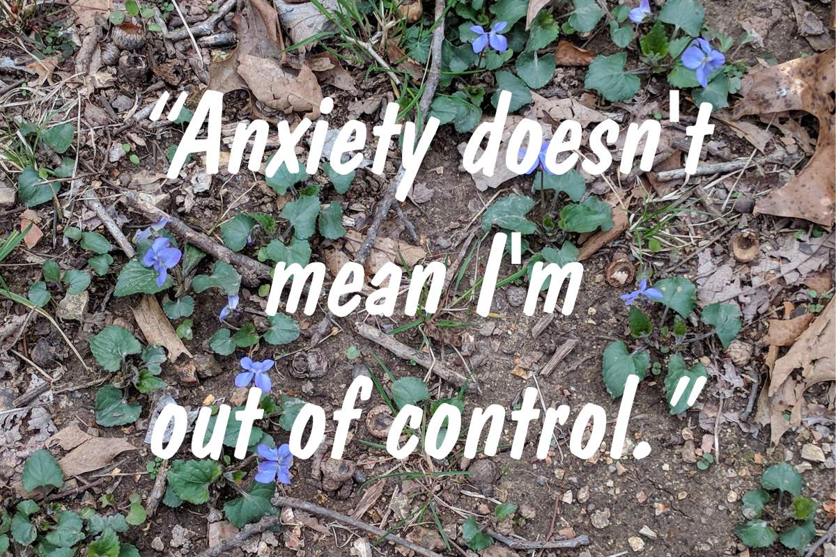 """Coping statement #9: """"Anxiety doesn't mean I'm out of control."""""""