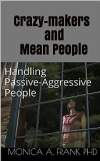 Kindle book! Crazy-makers and Mean People: Handling Passive Aggressive People