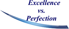 Excellence vs Perfection