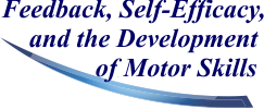 Feedback, Self-Efficacy, and the Development of Motor Skills