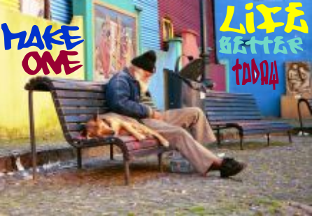 homeless man and dog--Make One Life Better Today