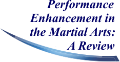Performance Enhancement in the Martial Arts: A Review