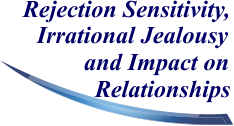 Rejection Sensitivity, Irrational Jealousy and Impact on Relationships