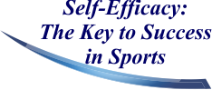 Self-Efficacy: The Key to Success in Sports