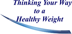 Thinking Your Way to a Healthy Weight