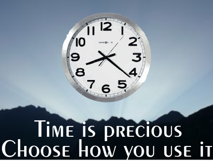 Rule 17: Time is precious--choose how you use it