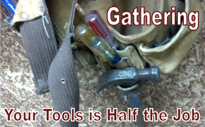 Gathering Your Tools is Half the Job